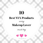 NYX Launch In India + 10 Best NYX Products Every Makeup Lover Must Try!
