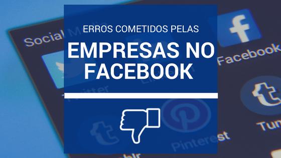 Montagem com o escrito: erros cometidos pelas empresas no facebook
