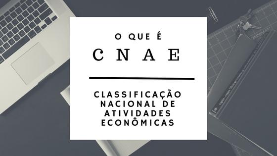 Montagem com o escrito: O que é CNAE?
