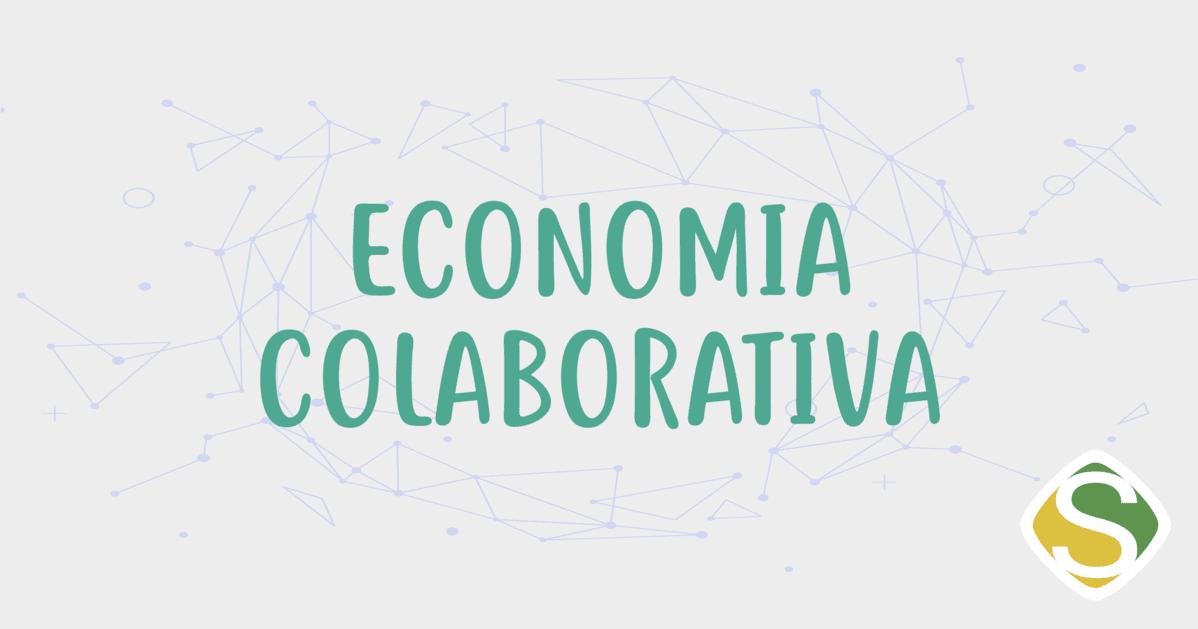 Imagem que está escrito economia colaborativa para remeter a economia em rede abordada no texto