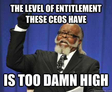 Bad CEOs entitlement