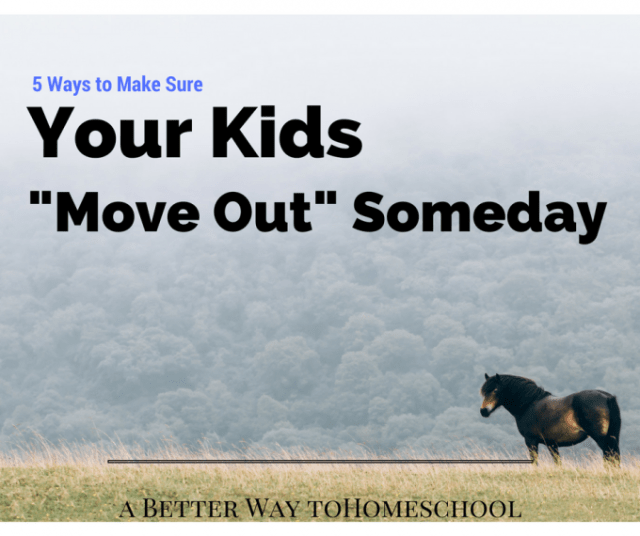 Preparing our Kids to move out should be part our parenting plan