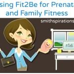 Using Fit2B for Prenatal & Family Fitness