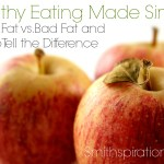 Good Fat vs. Bad Fat and How to Tell the Difference {The Healthy Eating Made Simple Series}