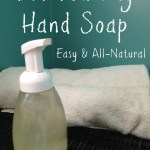 DIY Foaming Hand Soap, Easy and All-Natural