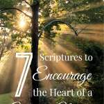 7 Scriptures to Encourage the Heart of a Weary Mom