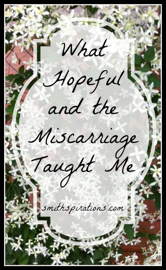 What Hopeful and the Miscarriage Taught Me