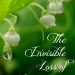 The Invisible Loss of Miscarriage