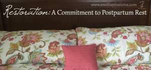 Restoration: A Commitment to Postpartum Rest