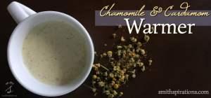Chamomile & Cardamom Warmer