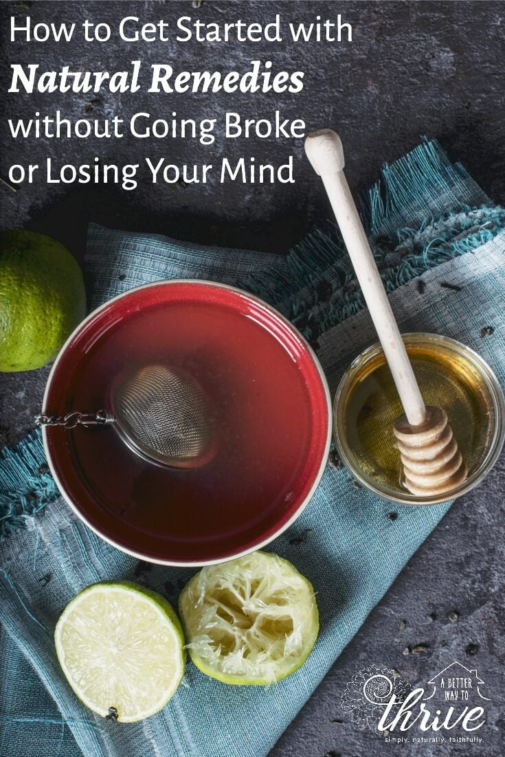 Natural remedies can seem too expensive, too complicated, and downright overwhelming at first, but they don't have to be! Learn how to get started using herbs, essential oils, and other remedies with this encouraging post. via @abttrway2thrive