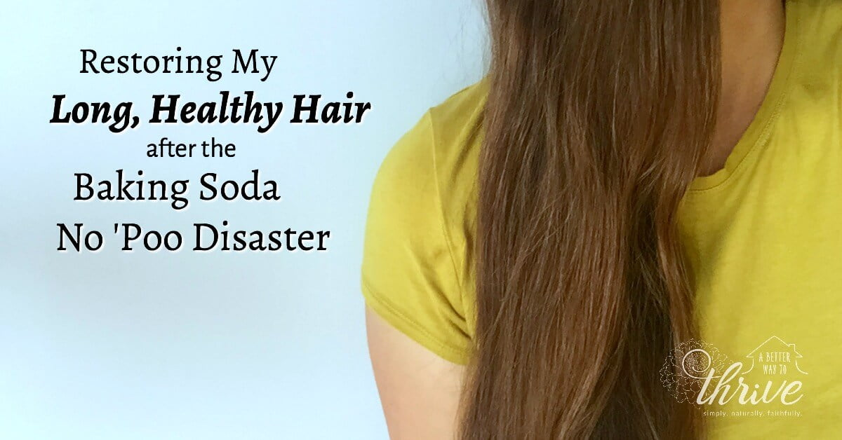 After baking soda no 'poo destroyed my hair, I looked for nontoxic ways to restore it. Here's what worked!