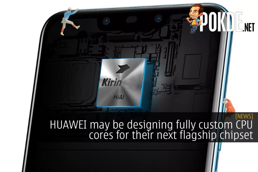 HUAWEI May Be Designing Fully Custom CPU Cores For Their Next Flagship Chipset – Pokde.Net