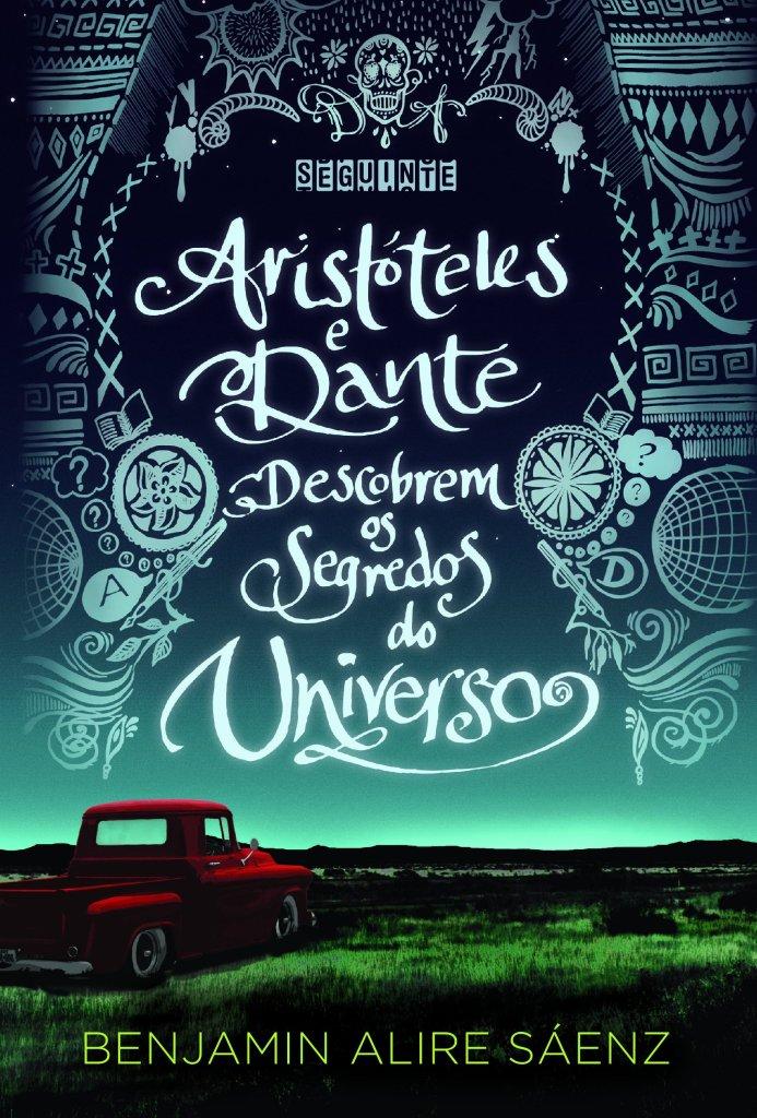 Aristoteles e Dante descobrem os segredos do universo, de Benjamin Alire Sáenz