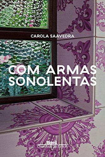 Com armas sonolentas, de Carola Saavedra
