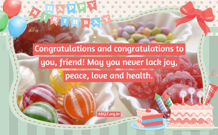 Congratulations and congratulations to you, friend! May you never lack joy, peace, love and health.