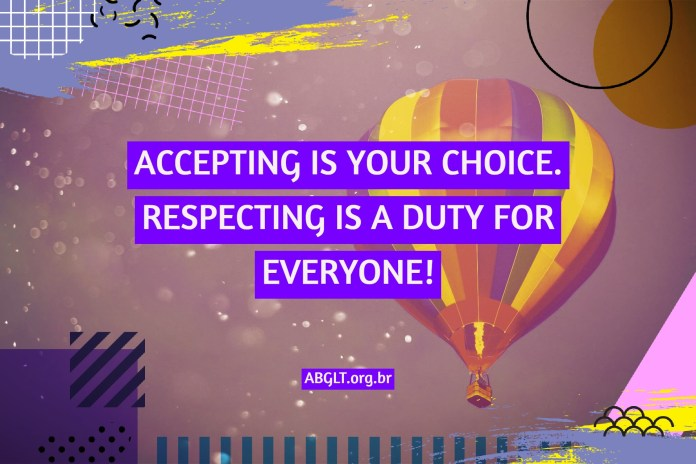 ACCEPTING IS YOUR CHOICE. RESPECTING IS A DUTY FOR EVERYONE!