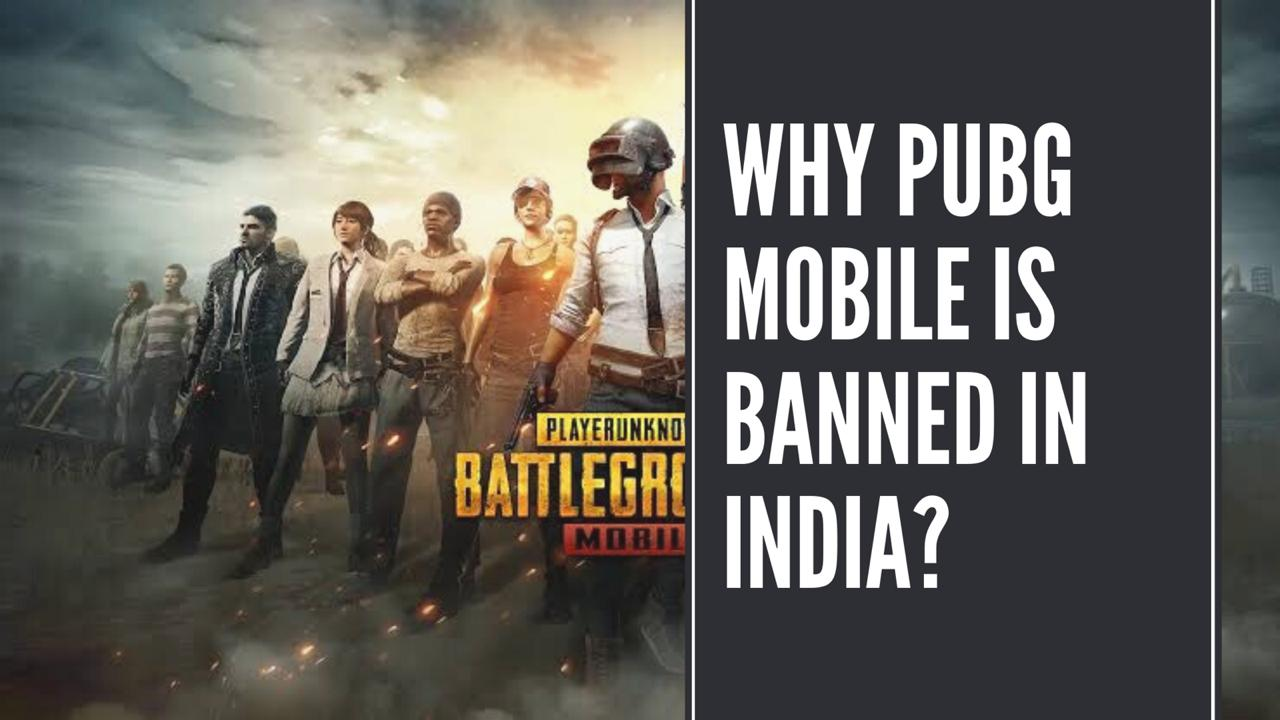 Why PUBG Mobile Is Banned In India