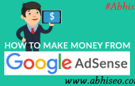How to Make Money with Google Adsense | Abhiseo