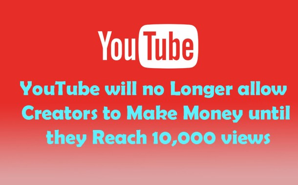 Youtube Partner Program Rule Change Monetize ads 10000 Views