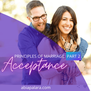 Principles of Marriage:  ACCEPTANCE (Part 2)