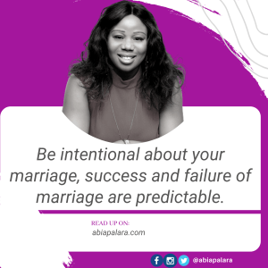 Be intentional about your marriage; success and failure of marriage are predictable.