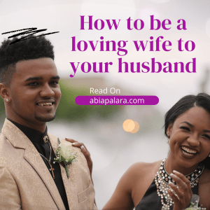How to be a Loving Wife to your Husband