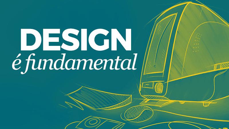 Design é fundamental para alavancar sua empresa e os seus negócios
