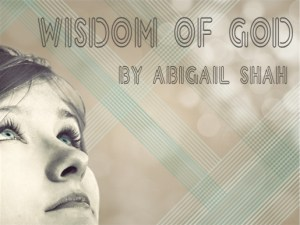 Wisdom of God - Abigail