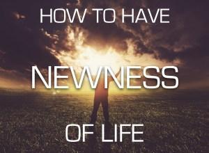 Newness of Life