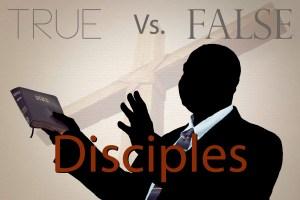 True vs False Disciple