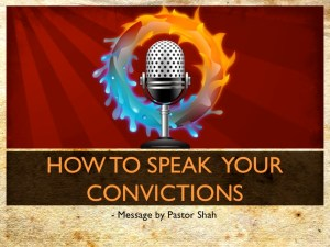 HOW TO SPEAK YOUR CONVICTIONS