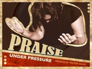 PRAISE UNDER PRESSURE
