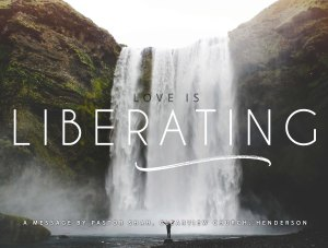 Love is Liberating