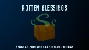 Rotten Blessings