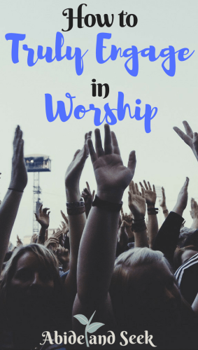 How To Truly Engage In Worship