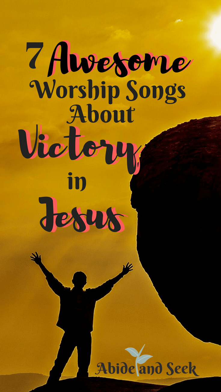 7 Awesome Worship Songs About Victory In Jesus - Abide and Seek