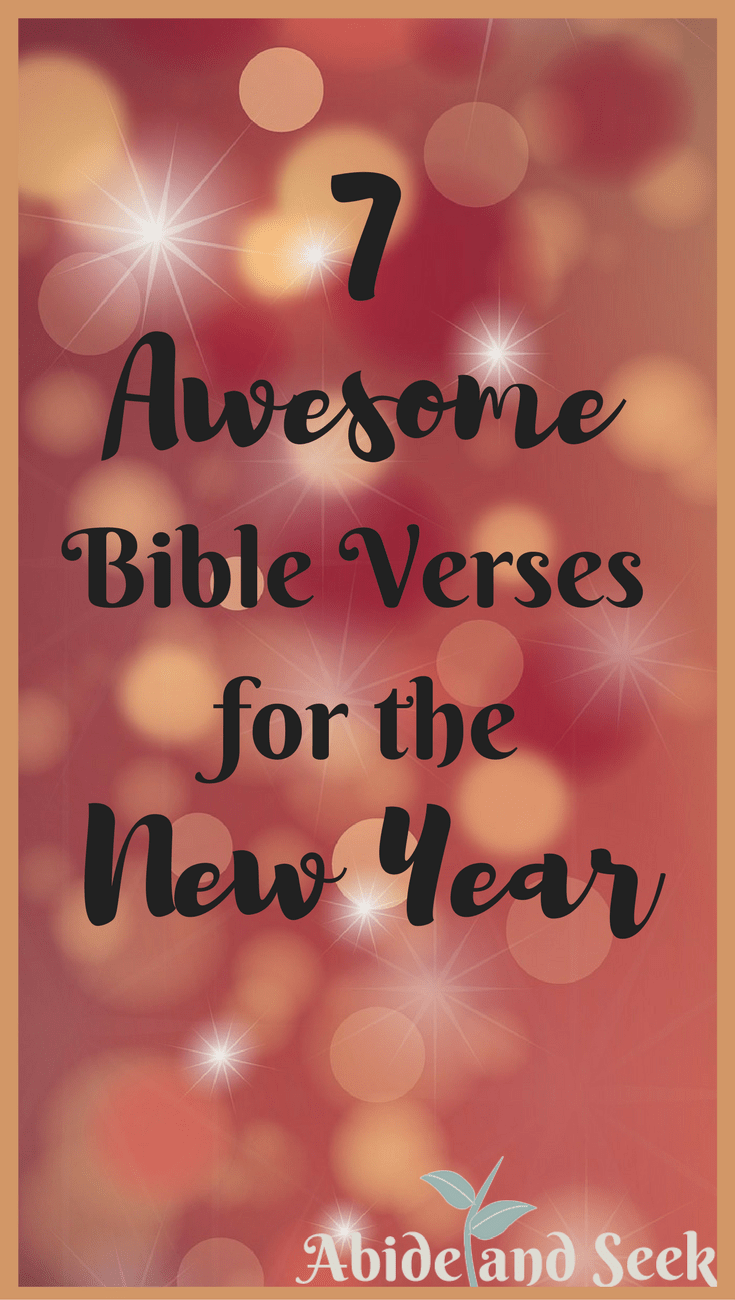 7 Awesome Bible Verses for the New Year - Abide and Seek
