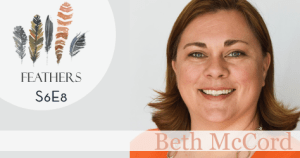 Feathers Season 6 Episode 8 with Beth McCord: Faith and the Enneagram