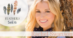 Feathers Season 6 Episode 15 with Rachel Swanson: From Depression to Dreaming