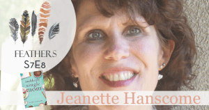 Feathers Season 7 Episode 8 with Jeanette Hanscome: Suddenly Single Mom