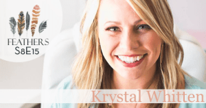Feathers Season 8 Episode 16 with Krystal Whitten: Creativity, Lettering, and Faith