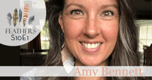 Feathers Season 10 Episode 1 with Amy Bennett: Sabbaticals, Healing, Attachment, and Provision