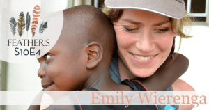 Feathers Season 10 Episode 4 with Emily Wierenga: A Mama Kit Miracle