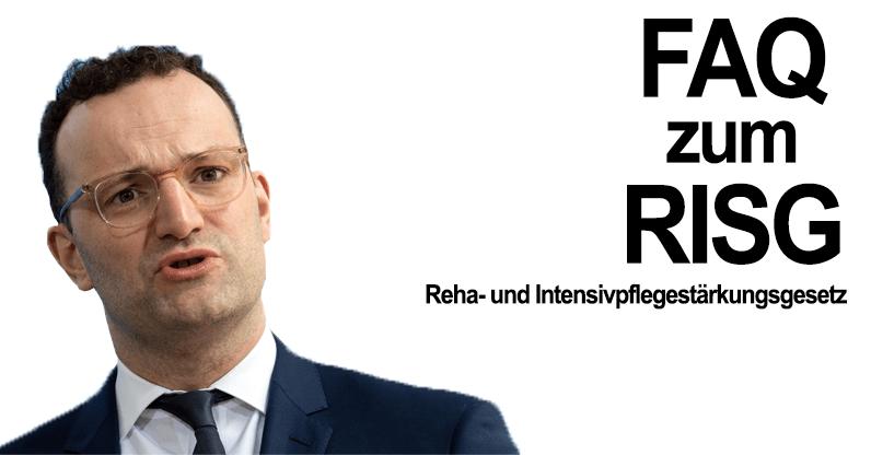 Text: FAQ zum RISG - Reha- und Intensivpflegestärkungsgesetz Bild: Jens Spahn