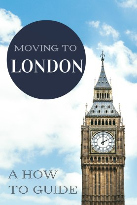 Moving to London how to do it and make it successful new to london new girl how to
