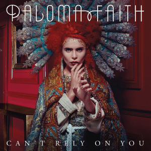paloma faith can't rely on you single cover
