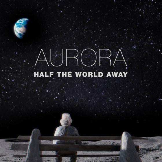 AURORA Half The World Away