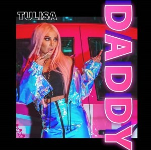Single Review: Tulisa – Daddy | A Bit Of Pop Music
