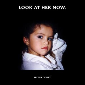 selena gomez look at her now